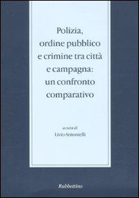 Polizia, ordine pubblico e crimine tra città e campagna (2010)