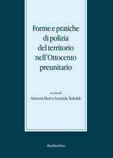 Forme e pratiche di polizia del territorio nell Ottocento preunitario (2011)